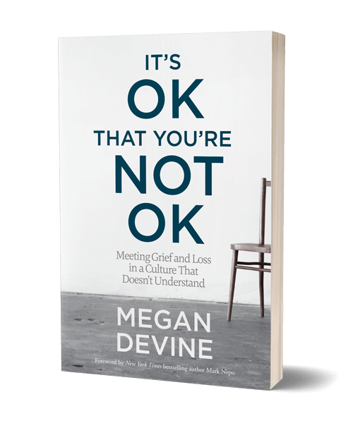 It's Okay That You're Not Okay by Megan Devine
